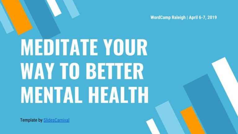 Meditate Your Way To Better Mental Health - WC Raleigh 2019